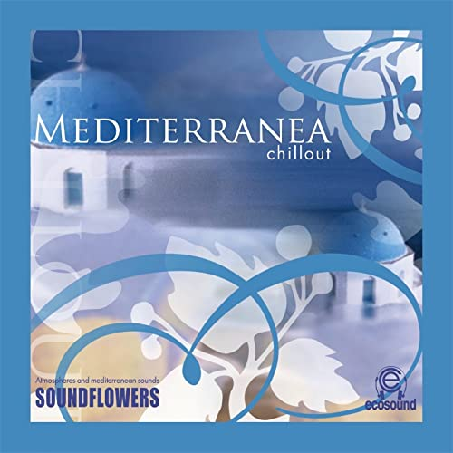 11/06 Soundflowers, Mediterranea chillout 2006
