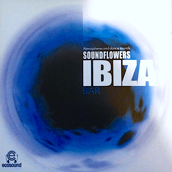 01/07 Soundflowers, Ibiza Bar 2007